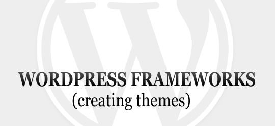 10 Popular WordPress Frameworks